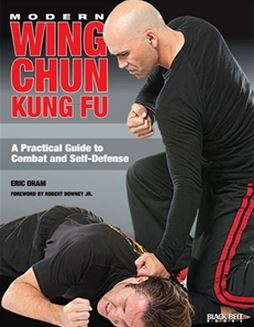 eric oram modern wing chun kung fu a practical guide to combat and self defense wing chun